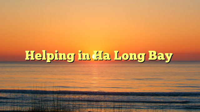 Helping in Ha Long Bay